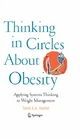 Thinking in Circles about Obesity: Applying Systems Thinking to Weight Management - Tarek K. A. Hamid