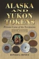 Alaska and Yukon Tokens - Ronald J. Benice