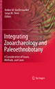 Integrating Zooarchaeology and Paleoethnobotany - Amber M. VanDerwarker; Tanya M. Peres