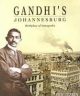 Gandhi's Johannesburg - Eric Itzkin;  University of the Witwatersrand health services development unit
