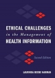 Ethical Challenges in the Management of Health Information - Laurinda Beebe Harman
