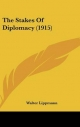 Stakes of Diplomacy (1915) - Walter Lippmann