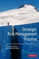 Strategic Risk Management Practice - Torben Juul Andersen; Peter Winther Schroder