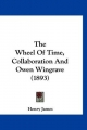 Wheel of Time, Collaboration and Owen Wingrave (1893) - Henry James  Jr.