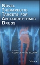 Novel Therapeutic Targets for Anti-Arrhythmic Drugs - George Edward Billman