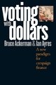 Voting with Dollars - Bruce Ackerman;  Ian Ayres