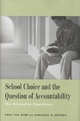 School Choice and the Question of Accountability - Emily Van Dunk;  Anneliese M. Dickman