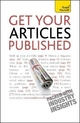 Get Your Articles Published: Teach Yourself - Lesley Bown