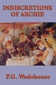 Indiscretions of Archie - P. G. Wodehouse