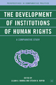 Development of Institutions of Human Rights - Lilian A. Barria; Steven D. Roper