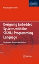 Designing Embedded Systems with the SIGNAL Programming Language - Abdoulaye Gamatie