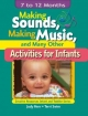 Making Sounds, Making Music, and Many Other Activities for Infants - Judy Herr; Terri Swim