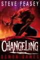 Changeling: Demon Games - Steve Feasey