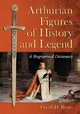 Arthurian Figures of History and Legend - Frank D. Reno