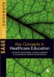 Key Concepts in Healthcare Education - Annette McIntosh-Scott; Elizabeth Mason-Whitehead; Jan Gidman