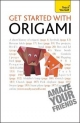 Get Started with Origami: Teach Yourself - Robin Harbin