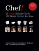 Chef! 20 Great British Chefs, 100 Great British Recipes - James Winter; James Bulmer