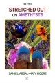 Stretched Out on Amethysts / Poems - Daniel Abdal-Hayy Moore