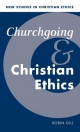 Churchgoing and Christian Ethics - Robin Gill