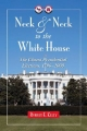 Neck and Neck to the White House - Robert E. Kelly