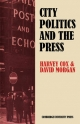 City Politics and the Press - Harvey G. Cox; David Morgan