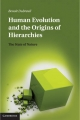 Human Evolution and the Origins of Hierarchies - Benoit Dubreuil
