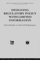 Designing Regulatory Policy with Limited Information - D. Besanko;  D. Sappington