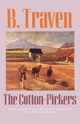 Cotton-Pickers - B. Traven