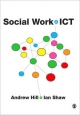 Social Work and ICT - Andrew Hill; Ian Shaw