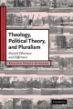 Theology, Political Theory, and Pluralism - Kristen Deede Johnson