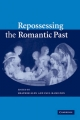 Repossessing the Romantic Past - Heather Glen; Paul Hamilton