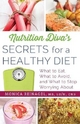 Nutrition Diva's Secrets for a Healthy Diet - Monica Reinagel