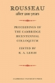 Rousseau After 200 Years: Proceedings of the Cambridge Bicentennial Colloquium - R. A. Leigh
