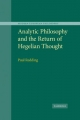 Analytic Philosophy and the Return of Hegelian Thought - Paul Redding