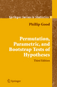 Permutation, Parametric, and Bootstrap Tests of Hypotheses - Phillip I. Good