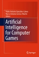 Artificial Intelligence for Computer Games - Marco Gonzalo;  Marco Antonio Gómez-Martín
