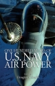 One Hundred Years of U.S. Navy Air Power - Douglas V. Smith