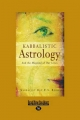 Kabbalistic Astrology: And the Meaning of Our Lives (Large Print 16pt)