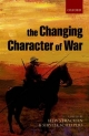 Changing Character of War - Hew Strachan; Sibylle Scheipers