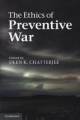 Ethics of Preventive War - Deen K. Chatterjee