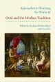 Approaches to Teaching the Works of Ovid and the Ovidian Tradition - Barbara Weiden Boyd; Cora Fox