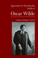 Approaches to Teaching the Works of Oscar Wilde - Chairman and Associate Professor of English Philip E Smith  II