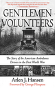 Gentlemen Volunteers - Arlen J. Hansen