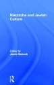 Nietzsche and Jewish Culture - Jacob Golomb
