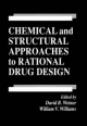 Chemical and Structural Approaches to Rational Drug Design - David B. Weiner; William V. Williams