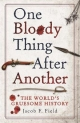 One Bloody Thing After Another - Jacob F. Field