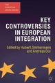 Key Controversies in European Integration - Hubert Zimmermann; Andreas Dur