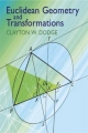 Euclidean Geometry and Transformations - Clayton W. Dodge