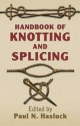 Handbook of Knotting and Splicing - Paul N. Hasluck