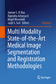 Multi Modality State-of-the-Art Medical Image Segmentation and Registration Methodologies - Ayman S. El-Baz;  Rajendra Acharya U;  Majid Mirmehdi;  Jasjit S. Suri
